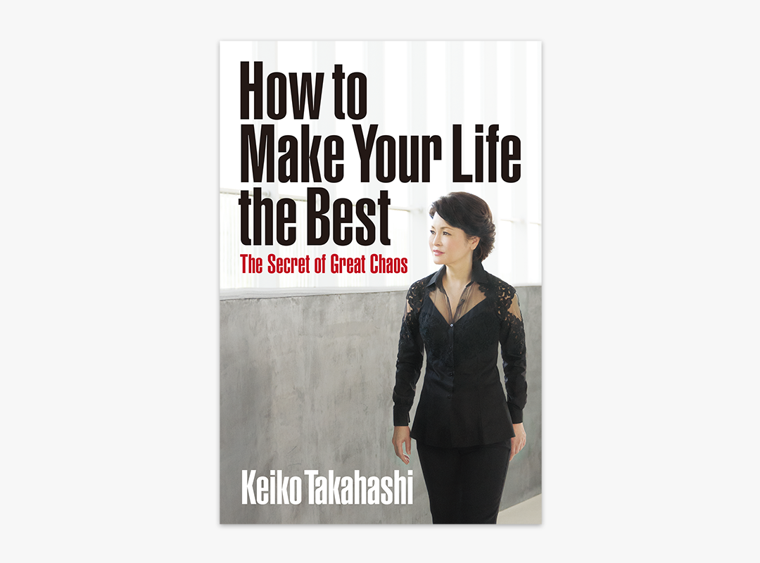 How to Make Your Life best: The Secret of Great Chaos